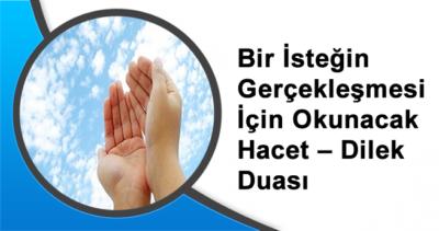 Bir İsteğin Gerçekleşmesi İçin Okunacak Hacet – Dilek Duası
