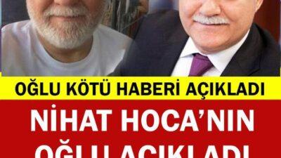 Nihat Hoca'nın Oğlu Şimdi Açıkladı.. Sevenlerini Kahreden Haber..