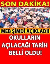 MEB Açıkladı Okulların Açılacağı Tarih Belli Oldu..