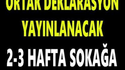 Ortak Deklarasyon Yayınlanacak: 2-3 Hafta Sokağa Çıkma Yasağı..