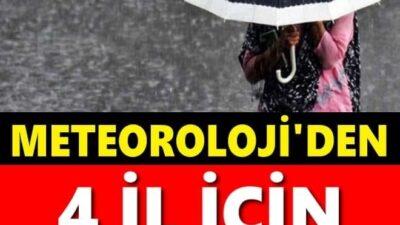 METEOROLOJİ'DEN 4 İL İÇİN UYARI