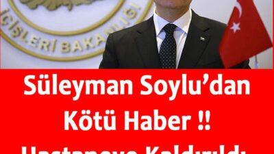 Süleyman Soylu'dan kötü haber !!