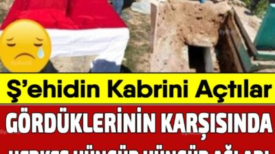Ş'ehidimizin Kabrini açtılar Gördüklerinin Karşısında herkes ağladı.