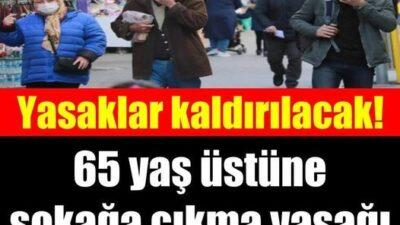 65 yaş üstüne sokağa çıkma yasağı müjdesi!