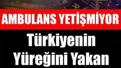 FECİ OLAY! AMBULANS YETİŞMİYOR! Türkiyenin Yüreğini Yakan Haber!